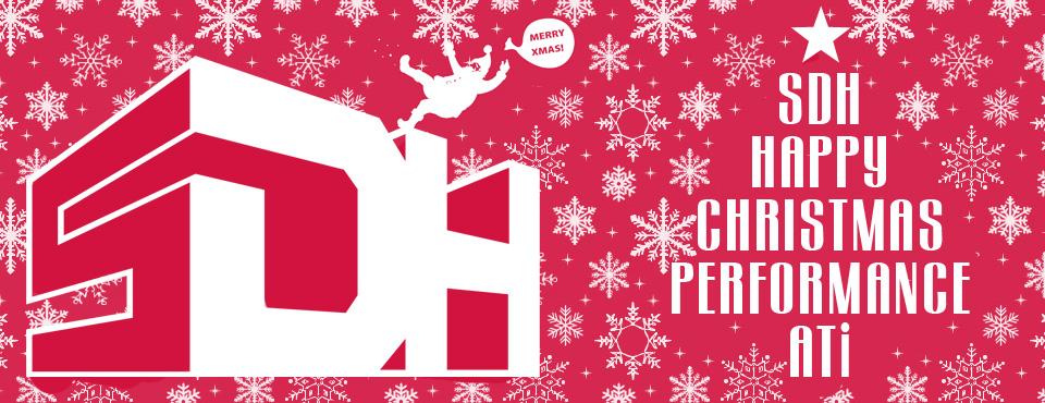 2013年12月22日はアティ祭SDHパフォーマンス&SDHクリスマスパーティー&忘年会